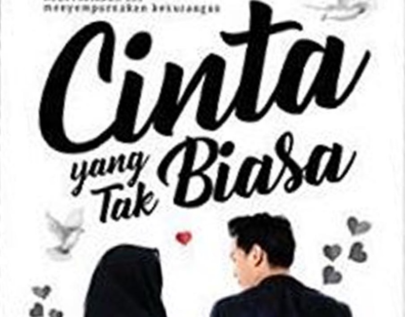 Resensi Novel Cinta Yang Tak Biasa Oleh Dilla Anisa Ikhtira