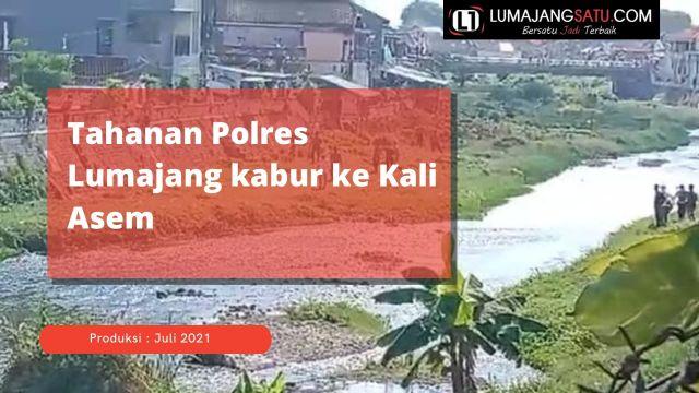 Video : Tahanan Polres Lumajang Kabur ke Kaliasem