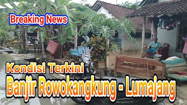 VIDEO : Banjir Terkini di 2 Desa di Kecamatan Rowokangkung