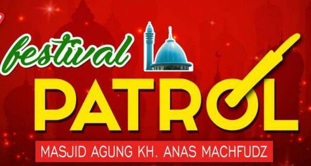 Yuk Ramaikan Festival Patrol Masjid Agung KH Anas Machfudz Lumajang